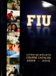 Undergraduate course catalog (Florida International University). [2009-2010] by Florida International University