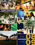 Undergraduate course catalog (Florida International University). [2008-2009] by Florida International University