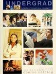 Undergraduate course catalog (Florida International University). [2007-2008] by Florida International University