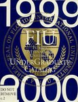 Undergraduate catalog (Florida International University). [1999-2000]