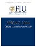 FIU Official Commencement Guide Spring 2006