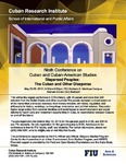 """Ninth Conference on Cuban and Cuban-American Studies """"Dispersed Peoples: The Cuban and Other Diasporas"""""""