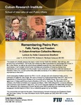 Remembering Pedro Pan: Faith, Family, and Freedom in Cuban-American Collective Memory , Lecture by Anita Casavantes Bradford