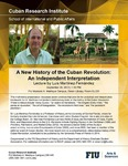 A New History of the Cuban Revolution: An Independent Interpretation , Lecture by Luis Martínez-Fernández