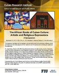 The African Roots of Cuban Culture : Artistic and Religious Expressions, A Symposium