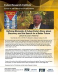 Defining Moments: A Cuban Exile's Story about Discovery and the Search for a Better Future, Lecture by José I. Ramírez