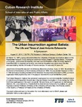 The Urban Insurrection against Batista: The Life and Times of José Antonio Echeverria, A Symposium