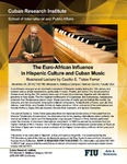 The Euro-African Influence in Hispanic Culture and Cuban Music Illustrated, Lecture by Cecilio E. Tieles Ferrer