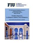 9ª Conferencia de Estudios Cubanos y Cubanoamericanos: Pueblos dispersos: La diáspora cubana y otras diásporas
