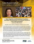 Race, Negrismo, and Rehabilitated Prostitutes: Self-Styled Revolutionaries, & Unintended Dissidence in the Cuban Revolution, Lecture by Lillian Guerra