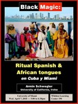 Black Magic: Ritual Spanish & African tongues en Cuba y Miami