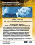 Larger than Life: The King of Rumba and His Incredible Story