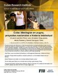 Cuba: Ideologias en pugna, proyectos nacionales e historia intelectual