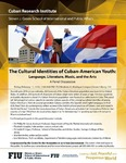 The Cultural Identities of Cuban-American Youth: Language, Literature, Music, and the Arts