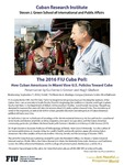 The 2016 FIU Cuba Poll: How Cuban Americans in Miami View U.S. Policies Toward Cuba
