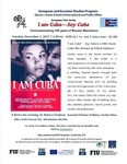 I am Cuba-Soy Cuba: Commemorating 100 years of Russian Revolution by Dr. Rebecca Friedman and Steven J. Green School of International and Public Affairs