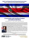 A Conversation with Costa Rican President Luis Guillermo Solis Rivera by Steven J. Green School of International and Public Affairs