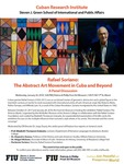 Rafael Soriano: The Abstract Art Movement in Cuba and Beyond, A Panel Discussion by Dr. Jorge Duany, Elizabeth Thompson Goizueta, Dr. Alejandro Anreus, Dr. Abigail McEwen, and Hortensia Soriano