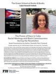 The Power of Race in Cuba Racial Ideology and Black Consciousness during the Revolution by Danielle Pilar Clealand