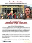 """Perfeccionamiento ?"""": Considering the Unequal Effects of Policy Transformations in Cuban Cuentapropismo: Lecture by John Vertovec by Cuban Research Institute, Florida International University"""