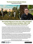 Black British Migrants in Cuba: Race, Labor, and Empire in the Twentieth-Century Caribbean, 1898-1948: Book Presentation by Author Jorge L. Giovannetti-Torres by Cuban Research Institute, Florida International University