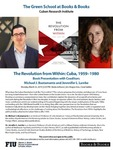 The Revolution from Within: Cuba, 1959-1980: Book Presentation with Coeditors Michael J. Bustamante and Jennnifer L. Lambe by Cuban Research Institute, Florida International University