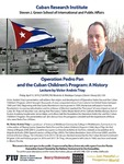 Operation Pedro Pan and the Cuban Children's Program: A History; Lecture by Victor Andres Triay