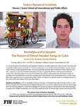 Nostalgia and el preg6n: The Return of Street-Vendor Songs in Cuba; Lecture by Andres Garcia Molina by Cuban Research Institute, Florida International University