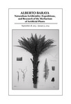 Alberto Baraya Naturalism/Artificiality: Expeditions, and Research of the Herbarium of Artificial Plants