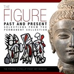 The Figure Past and Present: Selections from the Permanent Collection