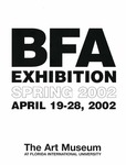 BFA Exhibition Spring 2002 by The Patricia and Phillip Frost Art Museum