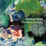 Geoffrey Olsen The Miami Paintings