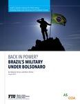 Back In Power? Brazil's Military Under Bolsonaro by Roberto Simon and Brian Winter