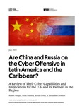 Are China and Russia on the Cyber Offensive in Latin America and the Caribbean? by Brian Fonseca, Robert Morgus, Kiran Green, and Alexander Crowther