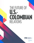 The Future of US-Colombia Relations by Christopher Sabatini, Sofia Mateu-Gelabert, and Brian Fonseca