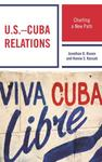 US-Cuba Relations: Charting a New Path