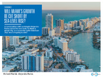 Will Miami's Growth Be Cut Short by Sea-Level Rise? by Richard Florida; Alejandro Portes; and Miami Urban Future Initiative, Florida International University