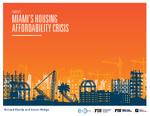 Miami's Housing Affordability Crisis by Richard Florida; Steven Pedigo; and Miami Urban Future Initiative, Florida International University
