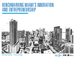 Benchmarking Miami's Innovation and Entrepreneurship by Richard Florida; Steven Pedigo; and Miami Urban Future Initiative, Florida International University
