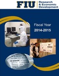 Annua Report: Fiscal Year 2014-2015 by Office of Research and Economic Development, Florida International University