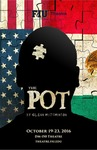 The Pot poster by Department of Theatre, Florida International University